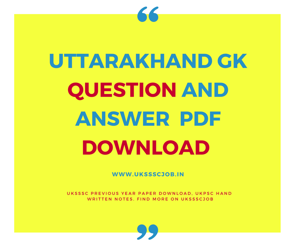 Uttarakhand GK question and Answer PDF Download