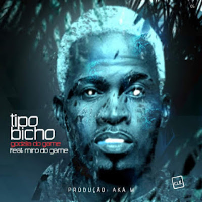 Godzila do Game Feat. Miro do Game - Tipo Bicho (Afro House) (Prod. DJ Aka M) Download Mp3 | 2018