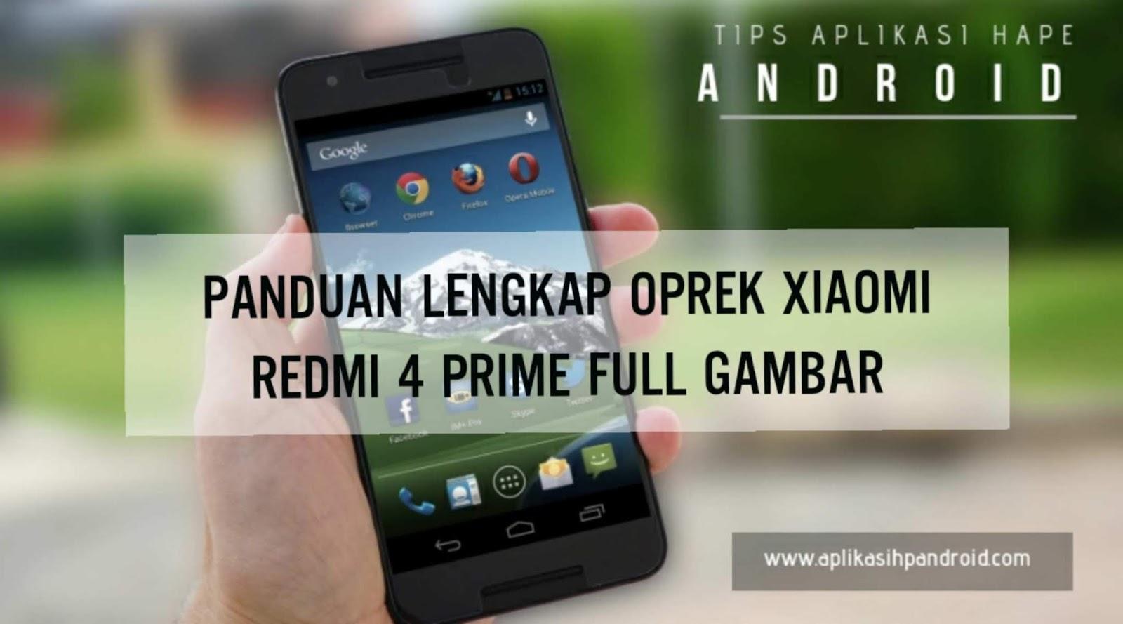 Panduan Lengkap Oprek Xiaomi Redmi 4 Prime Full Gambar