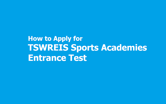 How to Apply for TSWREIS Sports Academies Entrance Test 2019