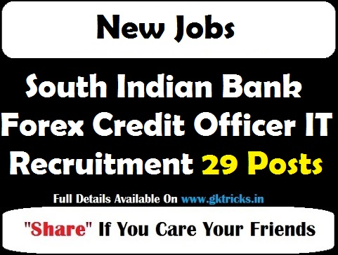South Indian Bank Forex Credit Officer IT Recruitment 29 Posts