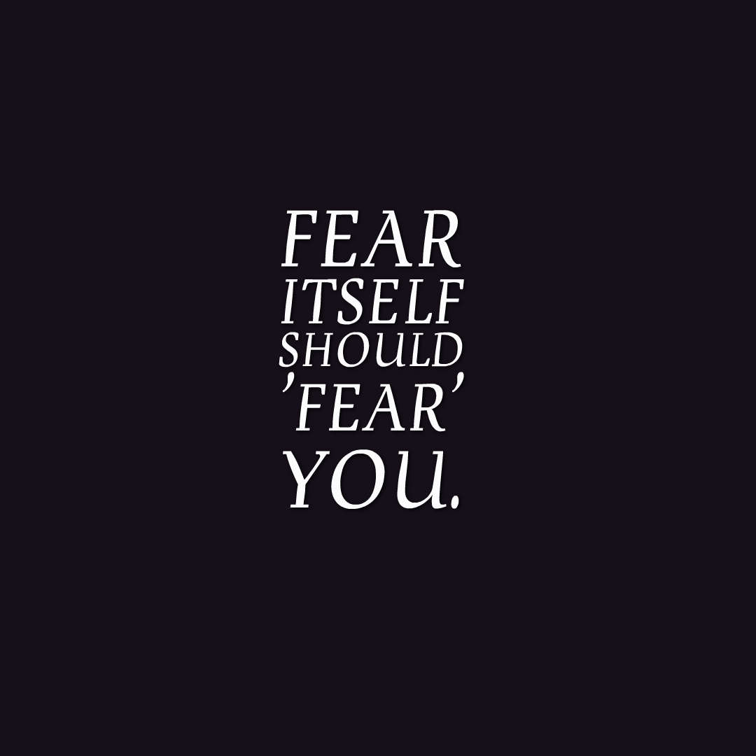 Fear Quotes Many Motivational Quotesdaily Thought Make Fear Flee From You