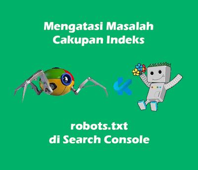 Mengatasi Masalah Cakupan Indeks robots.txt di Search Console
