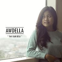 Lirik Lagu Awdella Takkan Bisa