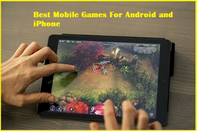 best android and iPhone mobile games