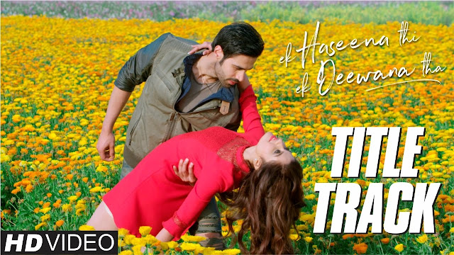 Ek Haseena Thi Ek Deewana Tha Song Lyrics