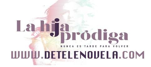 Capítulos Completos La Hija Prodiga Telenovela Telenovelas Full Hd