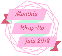 Monthly Wrap-Up — July 2018