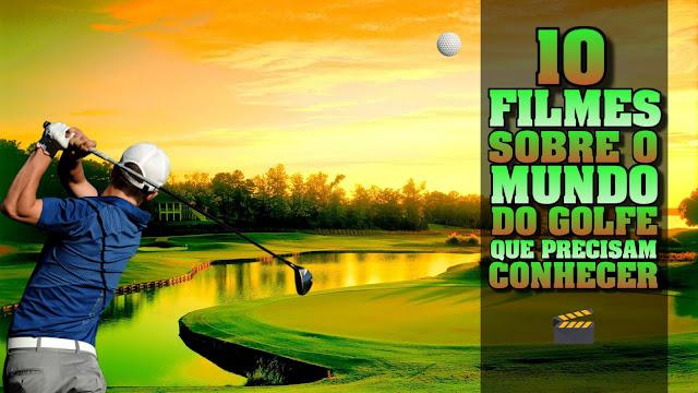 Tem Na Web - 10 filmes sobre o mundo do golf que precisam conhecer