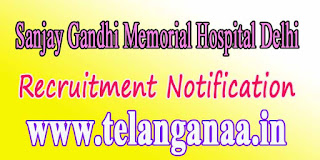 SGMH (Sanjay Gandhi Memorial Hospital Delhi) Recruitment Notification 2016