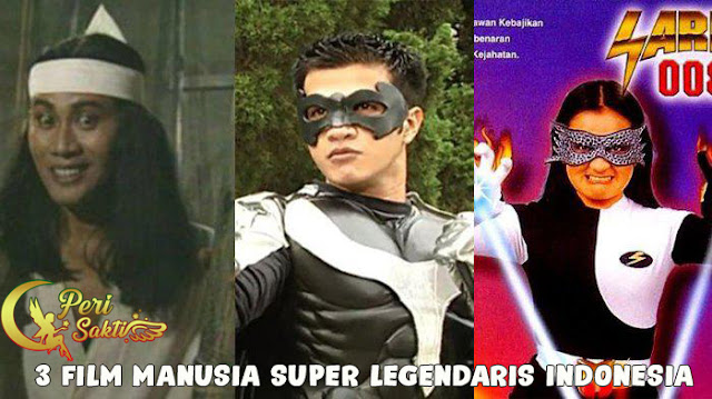 3 Film Manusia Super Legendaris Indonesia