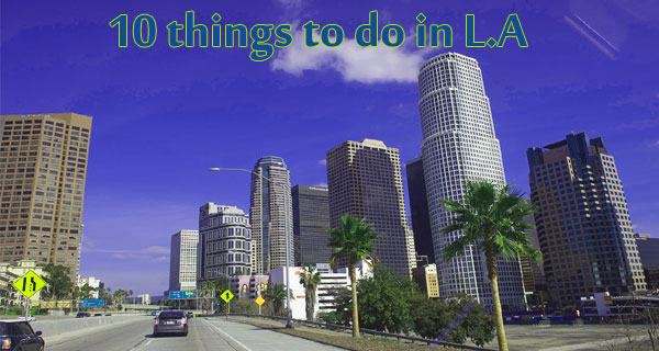 10 things to do in L.A