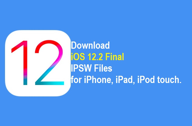 Download iOS 12.2 IPSW Files