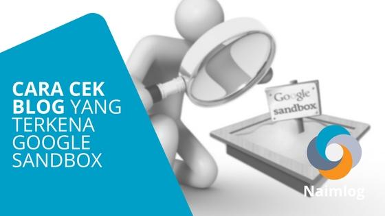 Cara Cek Blog Yang Terkena Google Sandbox