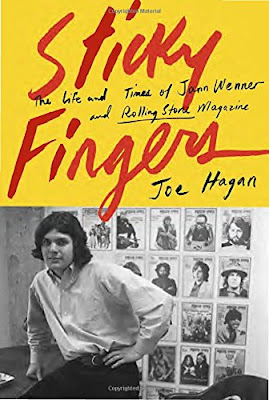 Joe Hagan's Sticky Fingers: The Life and Times of Jann Wenner and Rolling Stone Magazine