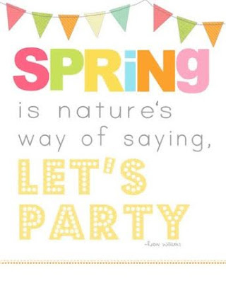 Spring is nature's way of saying let's party!