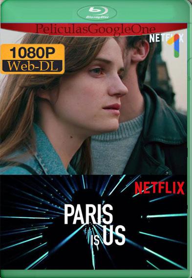 París Es Nuestra [2019] [1080p Web-Dl] [Latino-Inglés] [GoogleDrive]