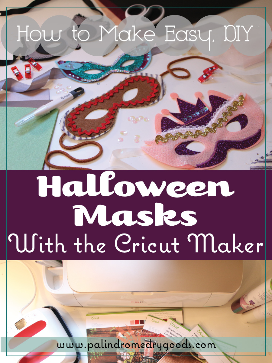 Easy DIY Halloween Masks with the Cricut Maker - Palindrome