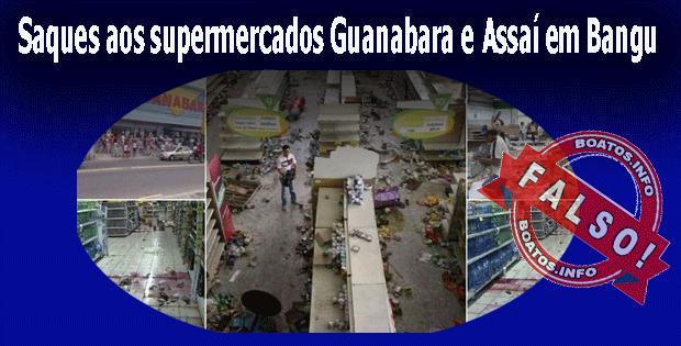 Saques aos supermercados Guanabara e Assai em Bangu - Falso