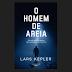 O Homem de Areia | O  novo thriller de Lars Kepler