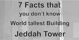 Facts of Jeddah tallest Tower