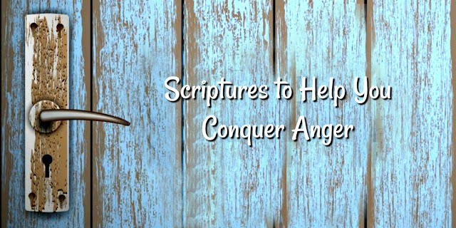 Scriptures and Resources for Conquering Anger