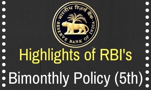 Highlights of RBI's Bimonthly Policy (5th)