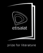 The Etisalat Prize for Literature is the first ever pan-African prize celebrating first time writers of published fiction books. The prize will bring together high profile writers, book critics and academics from across the continent and beyond to identify new writers of African descent. The prize, launched in line with the company's vision of promoting passions, nurturing talent and providing a platform for communicating ideas, will serve as a platform for the discovery of new creative talent across the African continent.