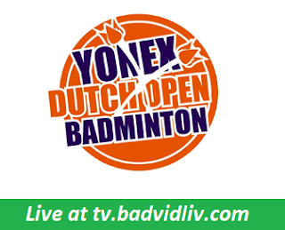 Yonex Dutch Open 2017 live streaming and videos