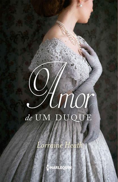 O Amor de Um Duque - Lorraine Heath