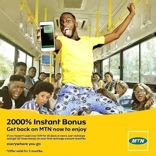 Amazing: You Can Now Get 2000% Bonus When You Get Back To MTN