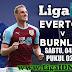 Prediksi Pertandingan Everton VS Burnley Liga Inggris