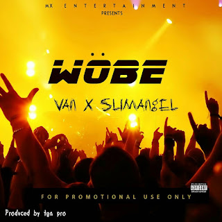 MUSIC : WOBE - Van ft slimangel