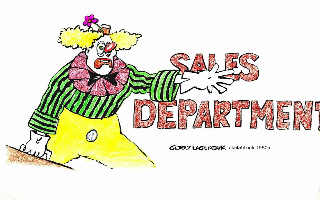 Sales Department Clown, a Gerry Lagendyk cartoon drawing