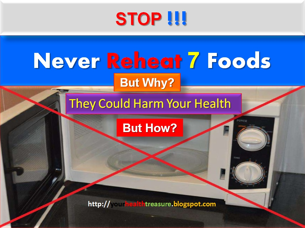 7 foods you should never reheat and why health treasure - Foods never reheat ...