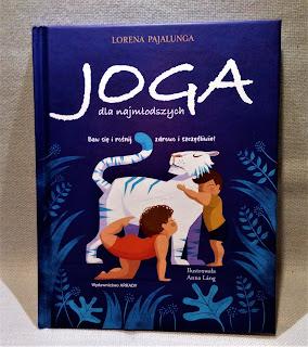 """""""Joga dla najmłodszych"""" Lorena Pajalunga, Wydawnictwo ARKADY"""
