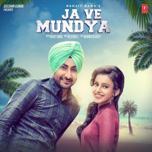Ja Ve Mundya – Ranjit Bawa (2016)