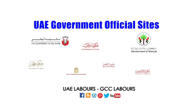 UAE LABOURS , UAE LABORS, UAE LAW, UAE LABOR LAW, UAE GOVERNMENT, DUBAI, ABU DHABI, SHARJAH, AJMAN, FUJAIRAH, UMM AL QUWAIN, RAS AL KHAIMAH