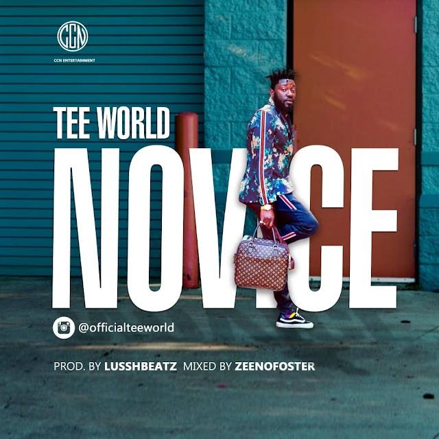 MUSIC + LYRICS:  Tee World - Novice