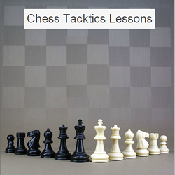 Chess Tactics Lessons