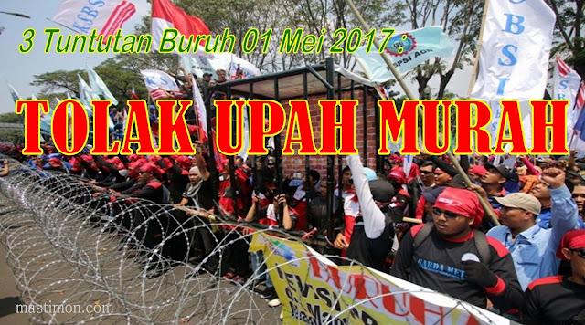 Inilah 3 tuntutan Buruh pada perayaan Hari Buruh | May Day 01 Mei 2017