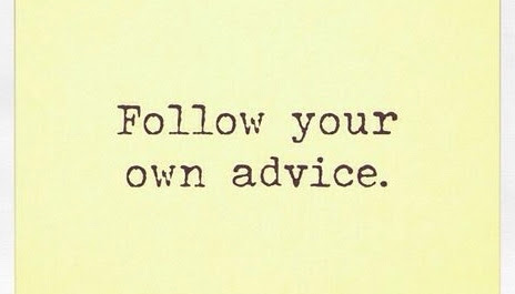 31 of 58 for 58: Follow Your Own Advice