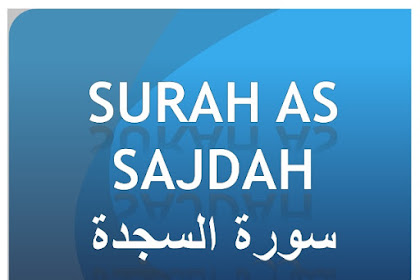 Bacaan Surat As-Sajdah | Arab Latin dan Terjemahannya [Lengkap]