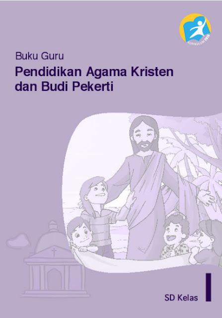 Download Buku Guru Kurikulum 2013 SD Kelas 1 Mata Pelajaran Pendidikan Agama Kristen dan Budi Pekerti