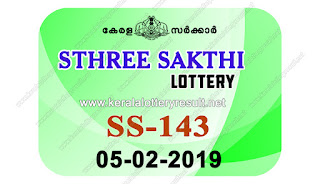 KeralaLotteryResult.net, kerala lottery kl result, yesterday lottery results, lotteries results, keralalotteries, kerala lottery, keralalotteryresult, kerala lottery result, kerala lottery result live, kerala lottery today, kerala lottery result today, kerala lottery results today, today kerala lottery result, Sthree Sakthi lottery results, kerala lottery result today Sthree Sakthi, Sthree Sakthi lottery result, kerala lottery result Sthree Sakthi today, kerala lottery Sthree Sakthi today result, Sthree Sakthi kerala lottery result, live Sthree Sakthi lottery SS-143, kerala lottery result 05.02.2019 Sthree Sakthi SS 143 05 February 2019 result, 05 02 2019, kerala lottery result 05-02-2019, Sthree Sakthi lottery SS 143 results 05-02-2019, 05/02/2019 kerala lottery today result Sthree Sakthi, 05/02/2019 Sthree Sakthi lottery SS-143, Sthree Sakthi 05.02.2019, 05.02.2019 lottery results, kerala lottery result February 05 2019, kerala lottery results 05th February 2019, 05.02.2019 week SS-143 lottery result, 05.02.2019 Sthree Sakthi SS-143 Lottery Result, 05-02-2019 kerala lottery results, 05-02-2019 kerala state lottery result, 05-02-2019 SS-143, Kerala Sthree Sakthi Lottery Result 05/02/2019