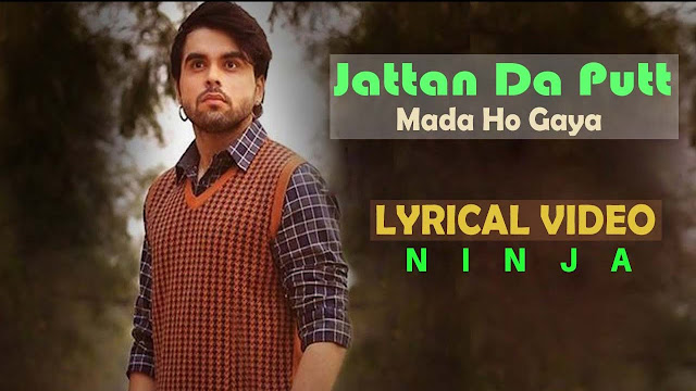 Jattan Da Putt Mada Ho Gaya Lyrics - Ninja