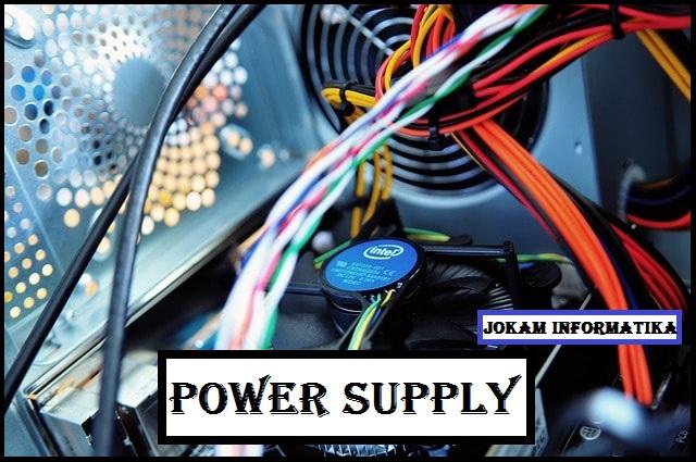 Power Supply : Pengertian, Warna Kabel Dan Fungsinya - JOKAM INFORMATIKA