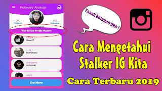 Tutorial Cara Mengetahui Stalker Instagram Kita
