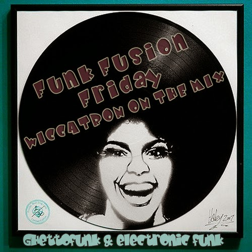 Wiccatron Funk Fusion Friday Mix