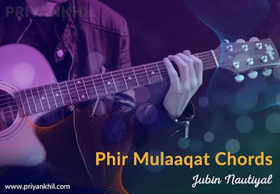 Phir Mulaaqat Chords